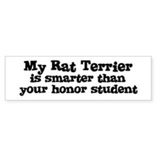Honor Student: My Rat Terrier Bumper Bumper Sticker