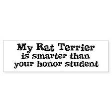 Honor Student: My Rat Terrier Bumper Car Sticker