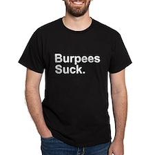 Burpees Suck T-Shirt