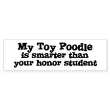 Honor Student: My Toy Poodle Bumper Bumper Sticker