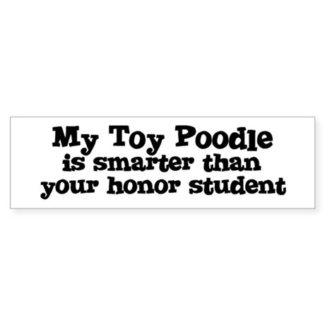Honor Student: My Toy Poodle Bumper Sticker