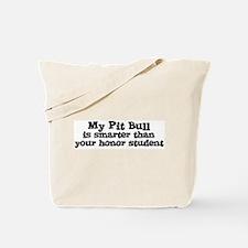 Honor Student: My Pit Bull Tote Bag