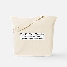 Honor Student: My Pit Bull Te Tote Bag