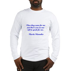 Then they came for me Long Sleeve T-Shirt
