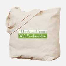 If Liberals Hated Tote Bag