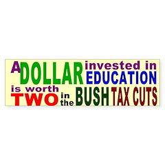A Dollar in Education Worth Two Bush