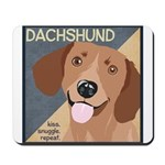 Dachshund-Kiss.Snuggle.Repeat. Mousepad