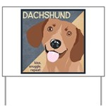 Dachshund-Kiss.Snuggle.Repeat. Yard Sign