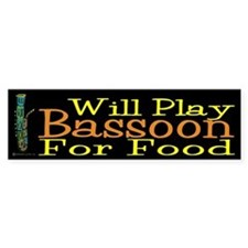 Will Play Bassoon Bumper Sticker