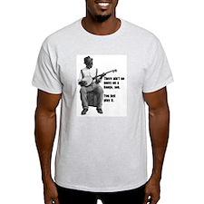 aintnonotes T-Shirt