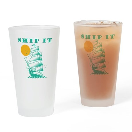 Ship It Drinking Glass