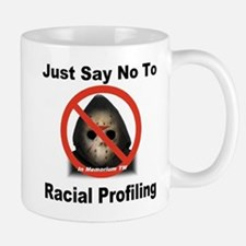 Just Say No To Racial Profiling Mug