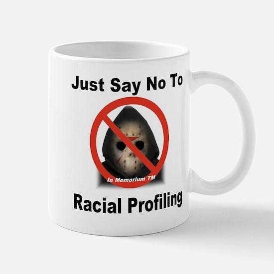 Just Say No To Racial Profiling Mug