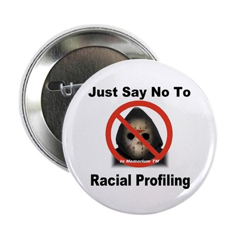 "Just Say No To Racial Profiling 2.25"" Button (10 p"