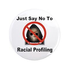 Just Say No To Racial Profiling 3.5