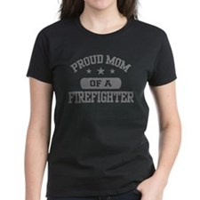 Proud Mom of a Firefighter Tee