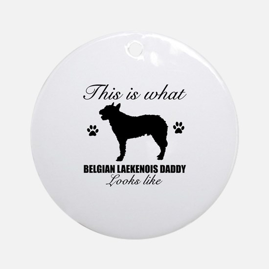 Belgian Laekenois daddy Ornament (Round)