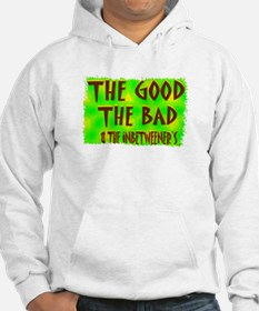 the good the bad and the inbe Hoodie