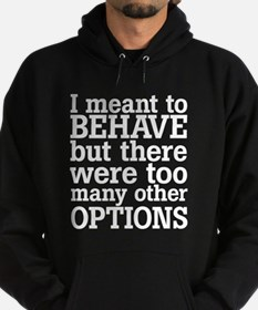 I meant to behave Hoodie (dark)