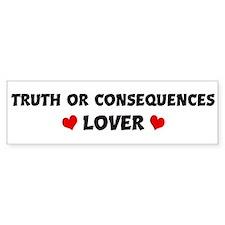 TRUTH OR CONSEQUENCES Lover Bumper Bumper Sticker