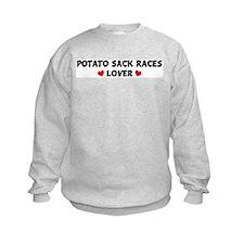 POTATO SACK RACES Lover Sweatshirt