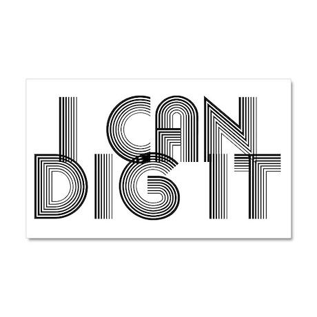 I Can Dig It Car Magnet 20 x 12