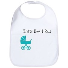 Thats How I Roll Bib
