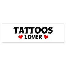 TATTOOS Lover Bumper Bumper Sticker