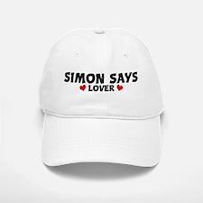 SIMON SAYS Lover Baseball Baseball Cap