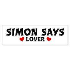 SIMON SAYS Lover Bumper Bumper Sticker