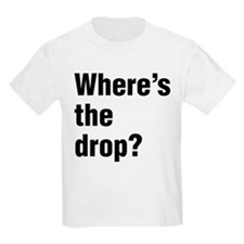 wheres-the-drop-BK T-Shirt
