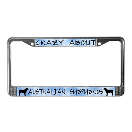Crazy Australian Shepherds License Plate Frame