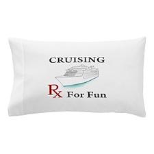 Cruising... Rx for Fun Pillow Case