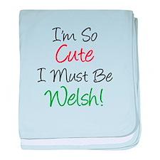 So Cute Must Be Welsh baby blanket