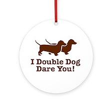 I Double dog Dare You, Dachshund Ornament (Round)
