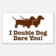 I Double dog Dare You, Dachshund Sticker (Rectangu