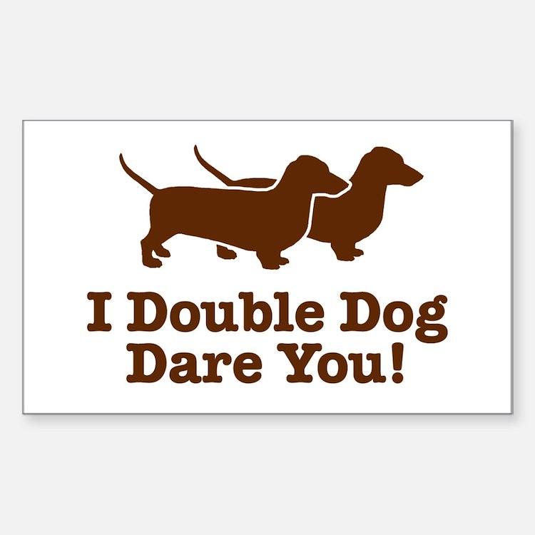I Double dog Dare You, Dachshund Sticker (Rectangu