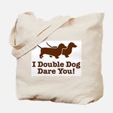 I Double dog Dare You, Dachshund Tote Bag