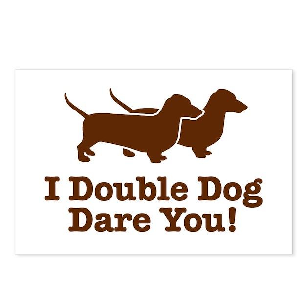 I Double dog Dare You,...