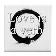 Love is a verb. Tile Coaster
