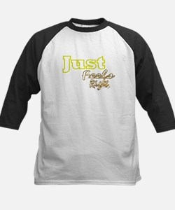 just feels right Tee