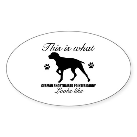 German Shorthaired Pointer daddy Sticker (Oval 50