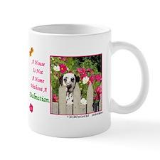 House Is Not A Home -Shirt -Dalmatian Mugs