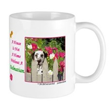 House Is Not A Home -Shirt -Dalmatian Mugs
