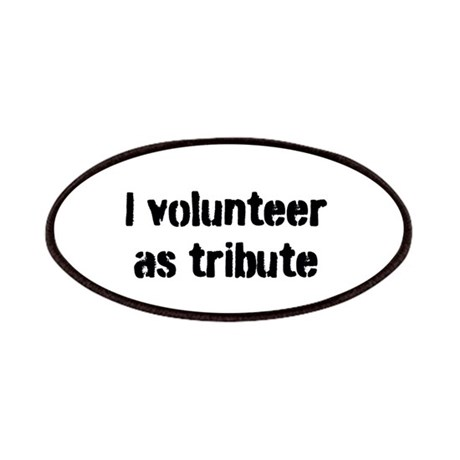 I volunteer as tribute Patches