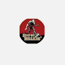 Keep On Walkin' Mini Button (10 pack)
