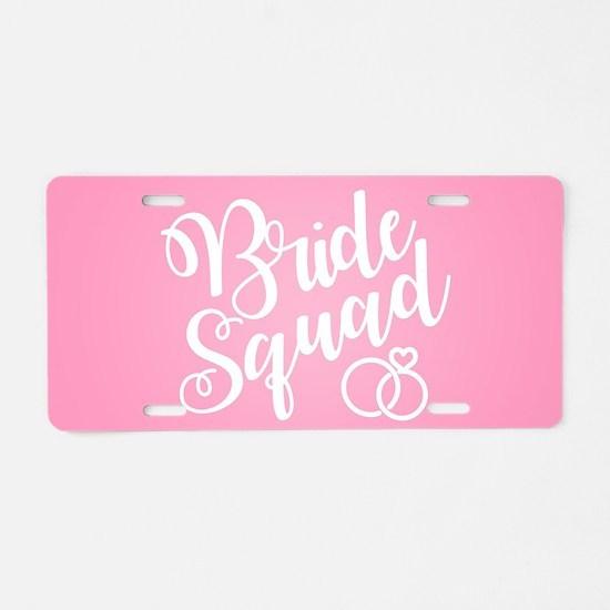 Bride Squad Pink Aluminum License Plate