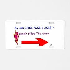 April Fools Joke Aluminum License Plate