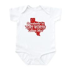 Somebody In Fort Worth Loves Me Infant Bodysuit