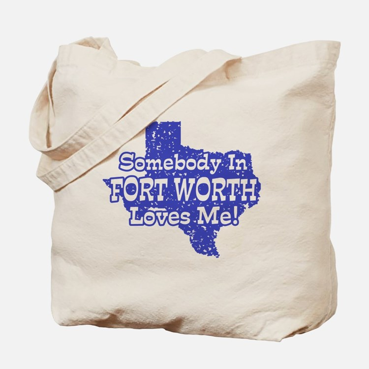 Somebody In Fort Worth Loves Me Tote Bag